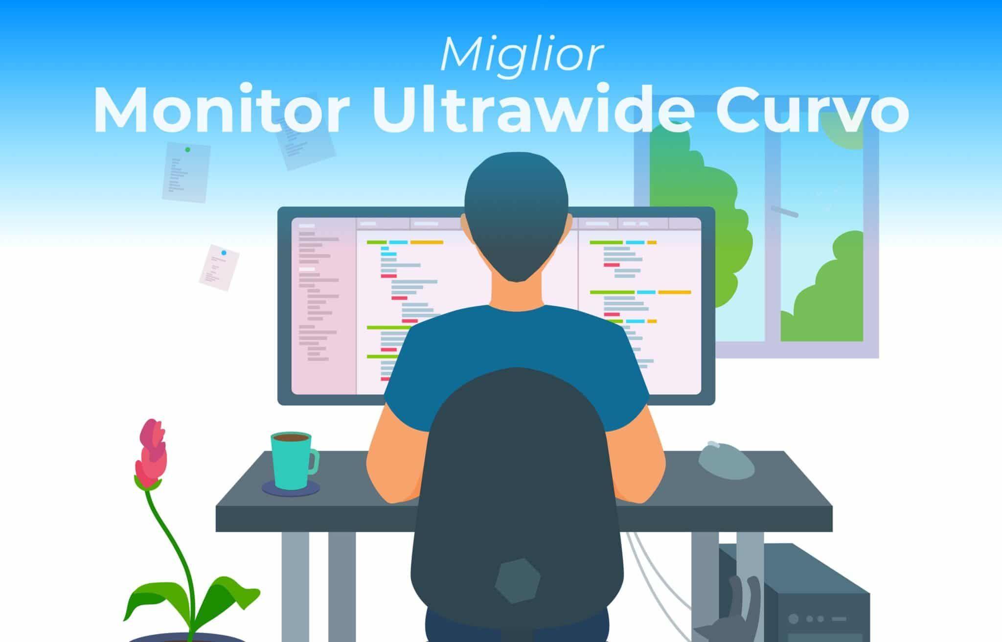 miglior monitor ultrawide curvo