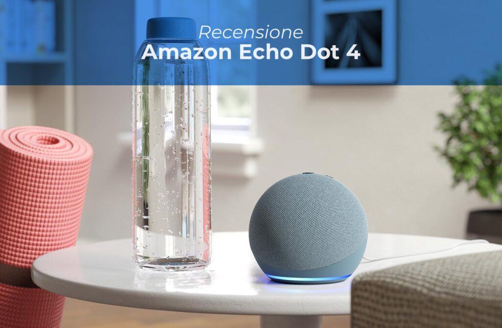 Recensione Amazon Echo Dot 4a generazione