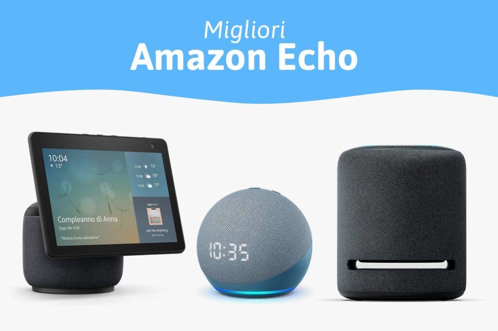 Miglior Amazon Echo: Quale Echo scegliere?