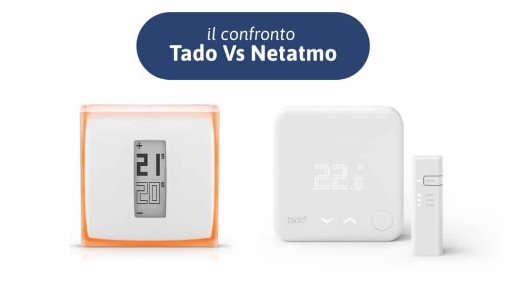 Tado o Netatmo: Qual'è il miglior termostato intelligente?