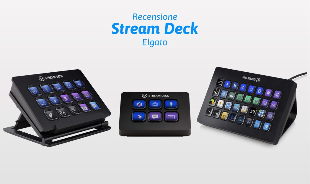 Stream Deck Elgato: Cos'è e a cosa serve?