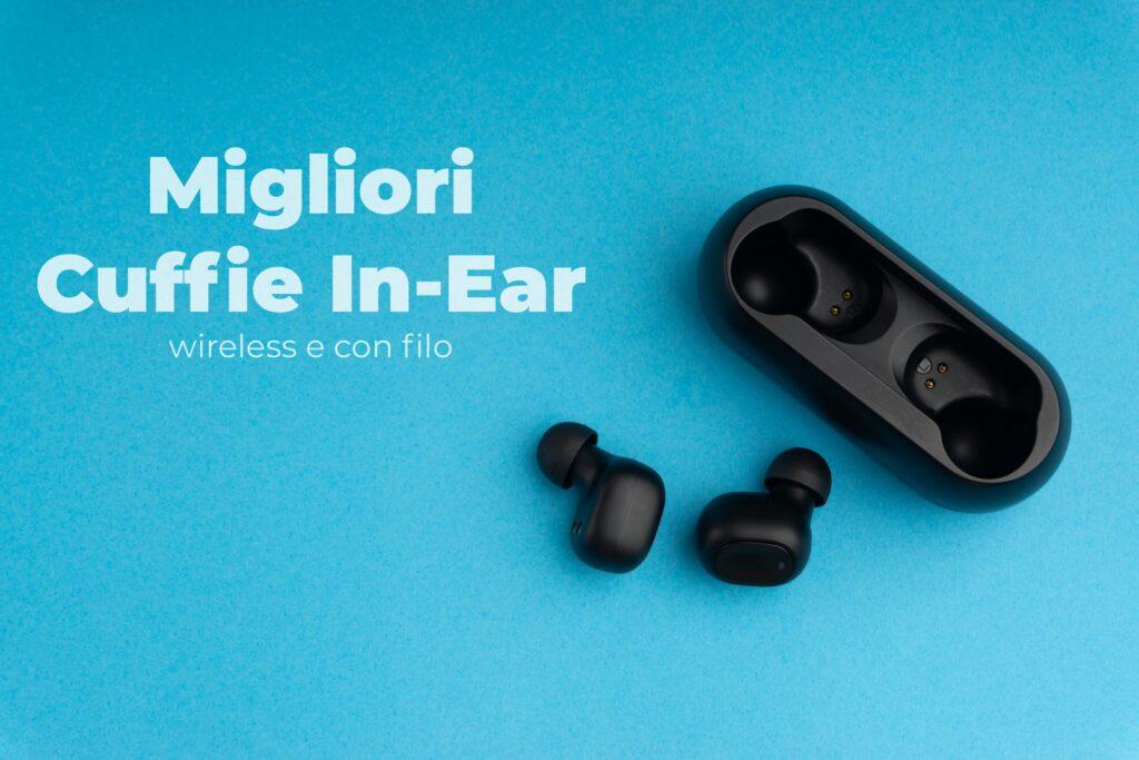 Migliori Cuffie in Ear Wireless e con Filo
