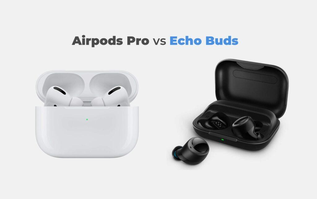 Echo Buds o AirPods Pro: quale scegliere?