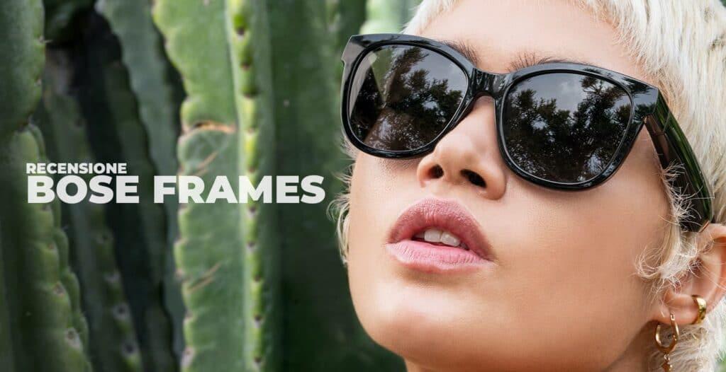 Recensione Bose Frames: Occhiali da sole con Audio
