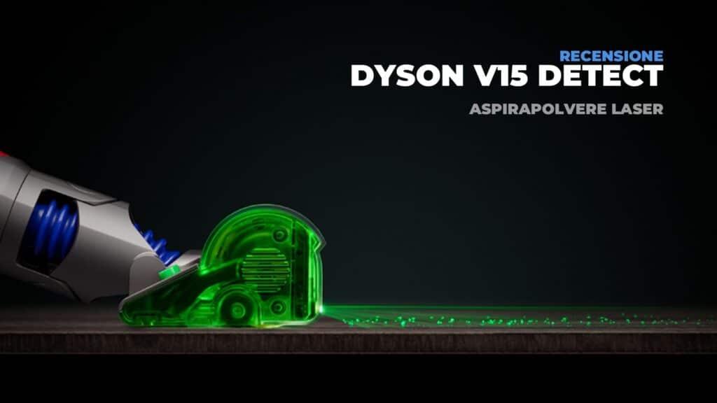 Dyson V15 Detect: Recensione dell'aspirapolvere con laser