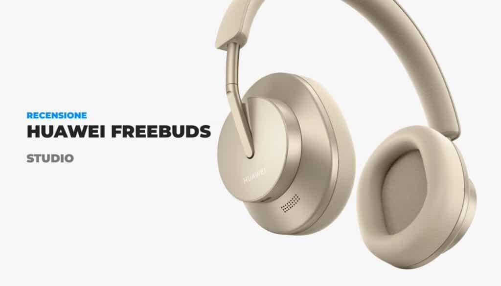 Recensione Huawei FreeBuds Studio: Opinioni e prezzo