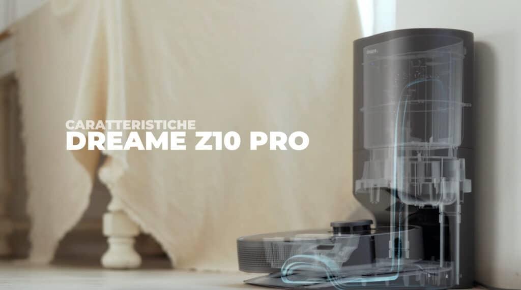 Caratteristiche Dreame Z10 Pro